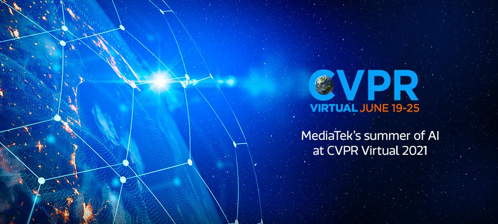 MediaTek's Summer of AI at CVPR 2021