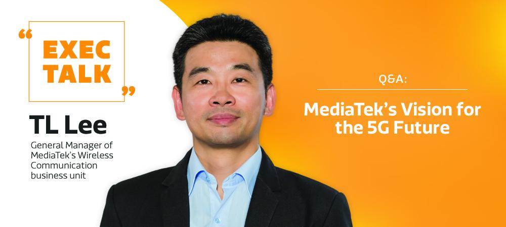 5G 的未來願景: 聯發科技 TL Lee(李宗霖)問與答