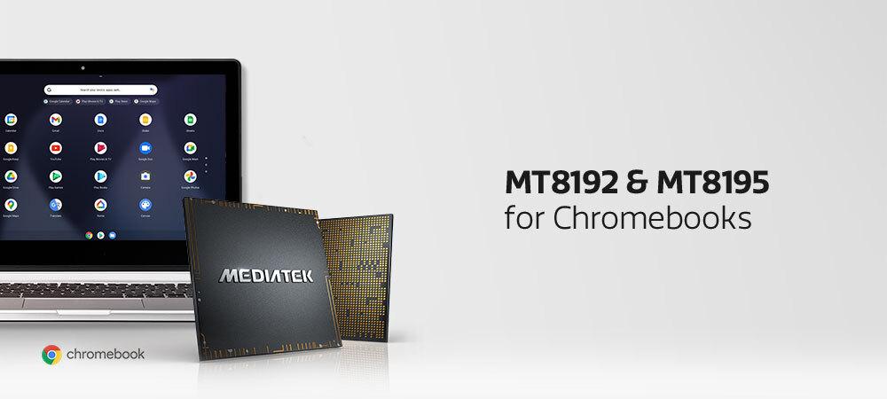 MediaTek MT8192 and MT8195 for Chromebooks