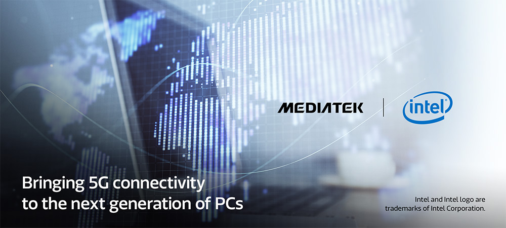 MediaTek & Intel partner to create 5G-enabled PCs and laptops