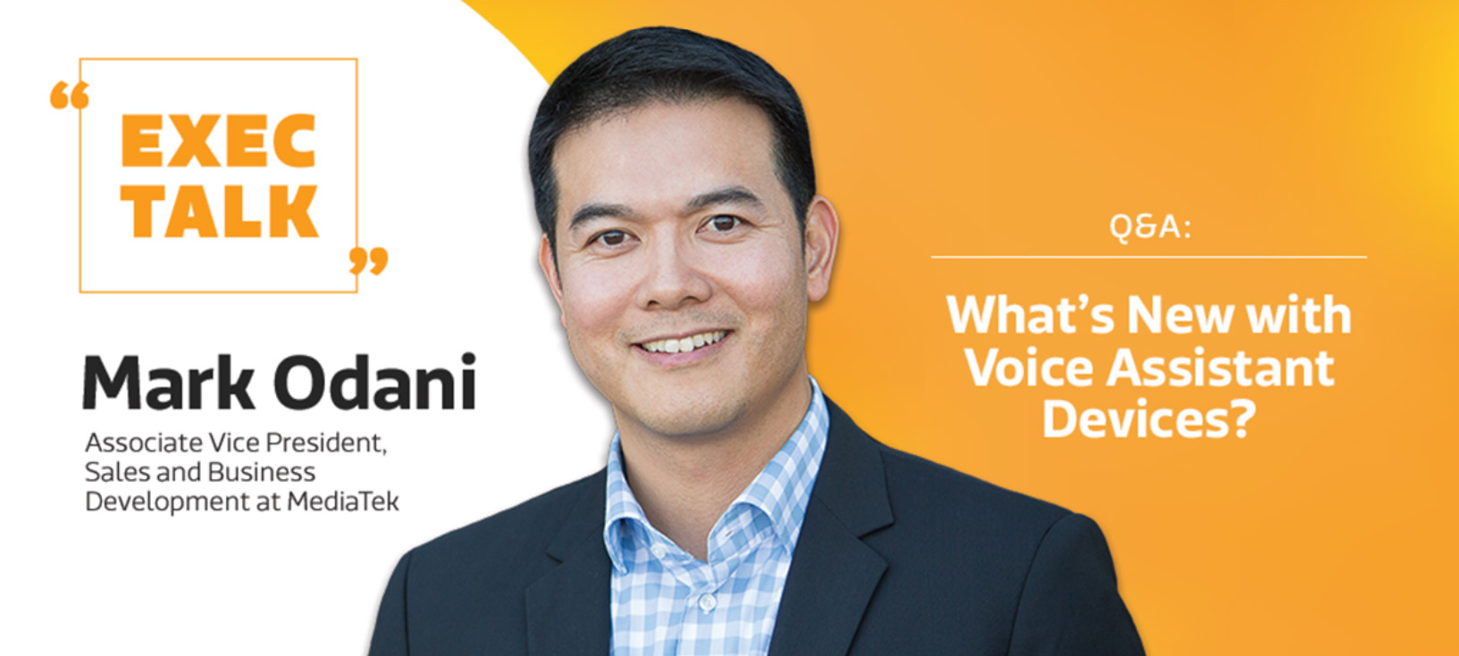 What's New with Voice Assistant Devices? A Q&A with MediaTek's Mark Odani